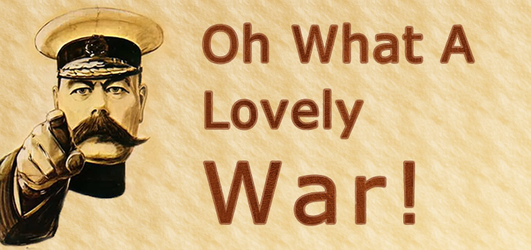 oh what a lovely war! essay Free essays \ oh, what a lovely war oh, what a lovely war firstly i can see from the beginning of the play joan littlewood was trying to create a relaxed audience.